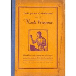 1900- Santé, guérison et rétablissement grâce à la Haute Fréquence