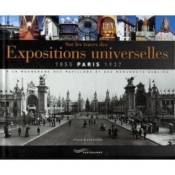 ABAO 1900- [Paris] Ageorges (Sylvain) - Sur les traces des Expositions universelles 1855-1937.