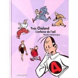 ABAO Bandes dessinées [Chaland (Yves)] Balaresque (Nicolas) - Yves Chaland, l'enfance de l'oeil.