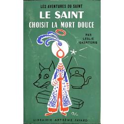 ABAO Littérature populaire Charteris (Leslie) - Le Saint choisit la mort douce.