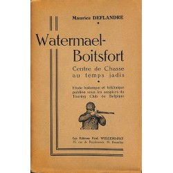 1900- [Watermael-Boitsfort] Deflandre (Maurice) - Watermael-Boitsfort, centre de chasse au temps jadis.