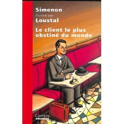 Littérature Simenon (Georges) - Le Client le plus obstiné du monde. Illustré par Loustal.