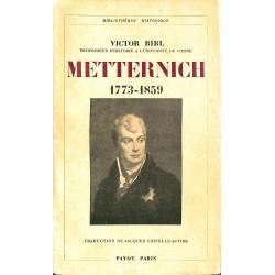 1900- Bibl (Victor) - Metternich. 1773-1859.