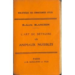ABAO 1900- Blanchon (H.-Alph.) - L'Art de détruire les animaux nuisibles.