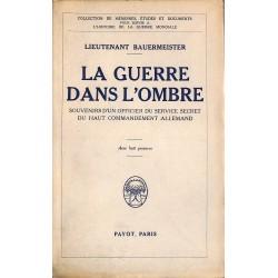 1900- [1914-1918] Bauermeister (Lieutenant) - La Guerre dans l'ombre.