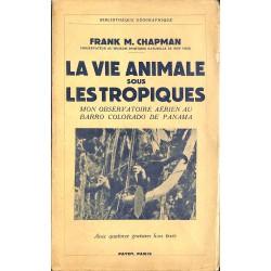 ABAO 1900- Chapman (Frank M.) - La Vie animale sous les tropiques.