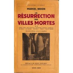 ABAO 1900- Brion (Marcel) - La Résurrection des villes mortes. **