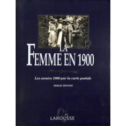1900- [Cartes postales] Zeyons (Serge) - La Femme en 1900.