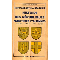 1900- Bragadin (Commandant M.A.) - Histoire des républiques maritimes italiennes.