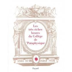 Pataphysique Gayot (Paul) et Foulc (Thieri) - Les Très riches heures du Collège de Pataphysique