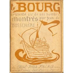 ABAO 1900- Bosschère (Jean de) - Le Bourg, soixante six de ses hommes.