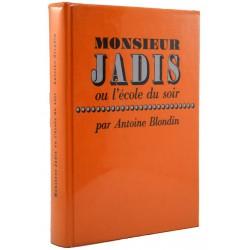 ABAO Littérature Blondin (Antoine) - Monsieur Jadis ou l'école du soir.
