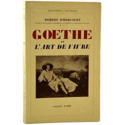 1900- Harcourt (Robert, d') - Goethe et l'art de vivre.