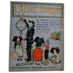 Enfantina Hansi (Jean-Jacques Waltz, dit) - L'Alsace heureuse. + Dédicace.