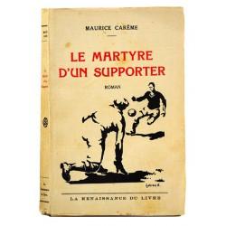 ABAO Grands papiers Carême (Maurice) - Le Martyre d'un supporter. + Dédicace.EO.