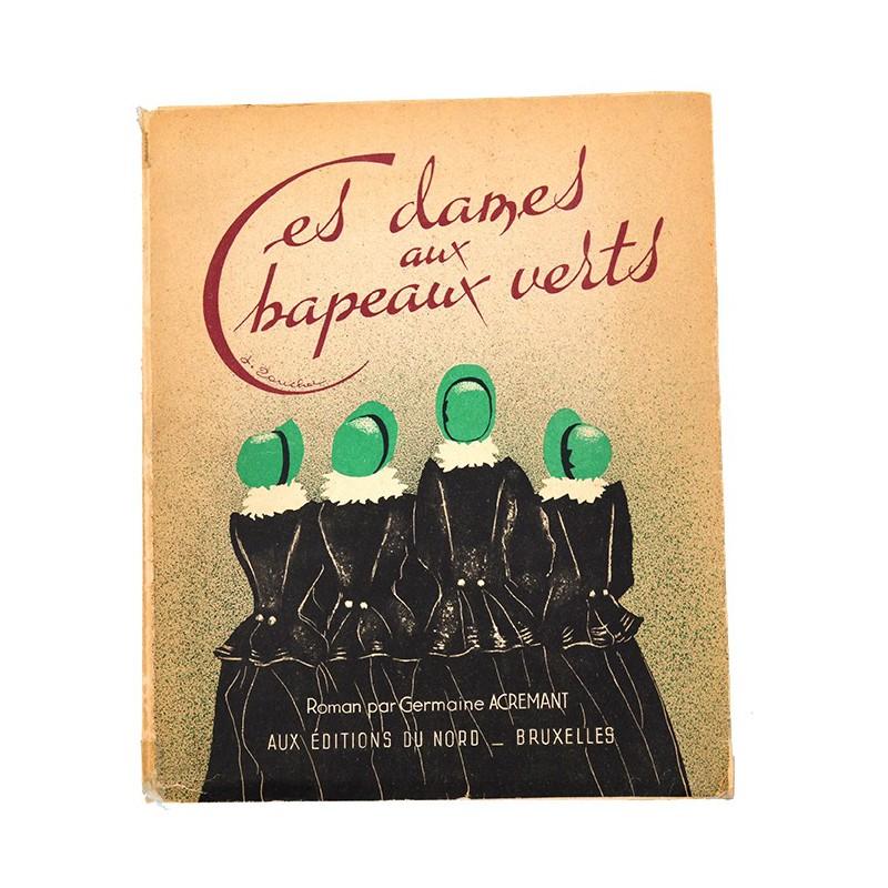 ABAO Livres illustrés Acremant (Germaine) - Ces dames aux chapeaux verts. Illustrations de Jacques Touchet.