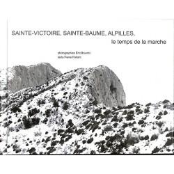 ABAO Photographie [Bourret (Eric)] Parlant (Pïerre) - Le Temps de la marche La Sainte-Victoire, la Sainte-Baume et les Alpilles