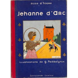 ABAO Enfantina d'Hoore (Rose) - Jehanne d'Arc. Illustrations de Geneviève Hebbelynck.