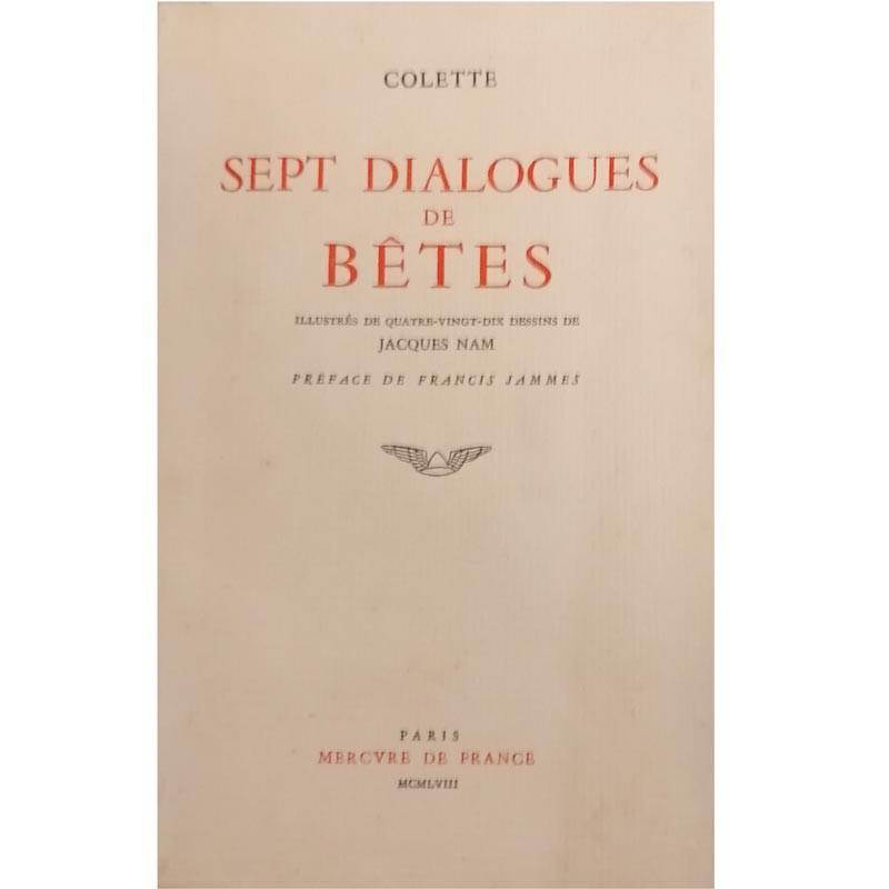 ABAO Romans Colette (Sidonie Gabrielle) - Sept dialogues de bêtes. Illustrations de Jacques Nam.