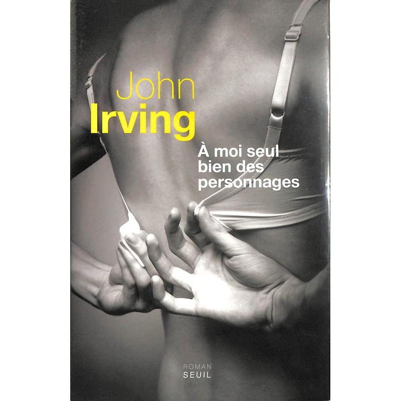 ABAO Romans Irving (John) - A moi seul bien des personnages.