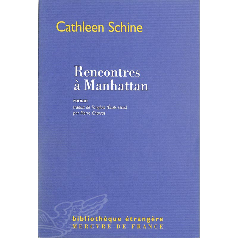ABAO Romans Schine (Cathleen) - Rencontre à Manhattan.
