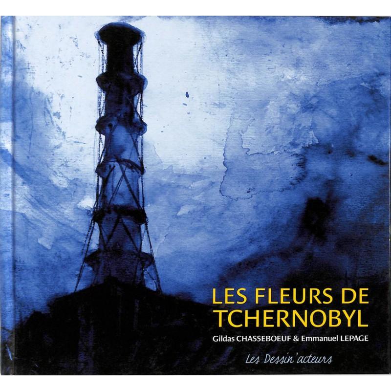 ABAO Bandes dessinées Lepage (Emmanuel) & Chasseboeuf (Gildas) - Les Fleurs de Tchernobyl.