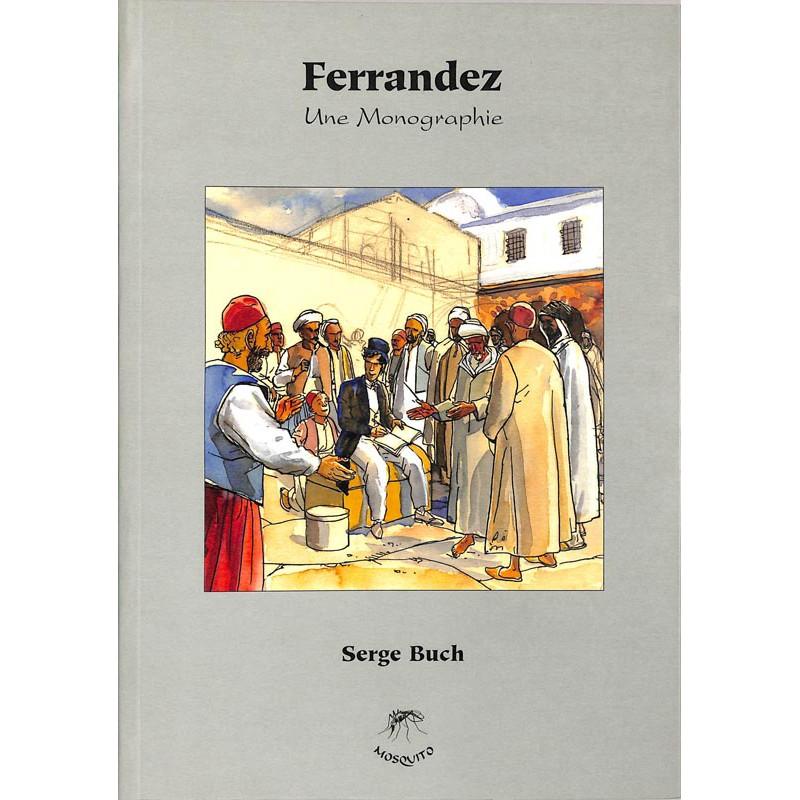 ABAO Monographies [Ferrandez (Jacques)] Buch (Serge) - Ferrandez, une monographie.