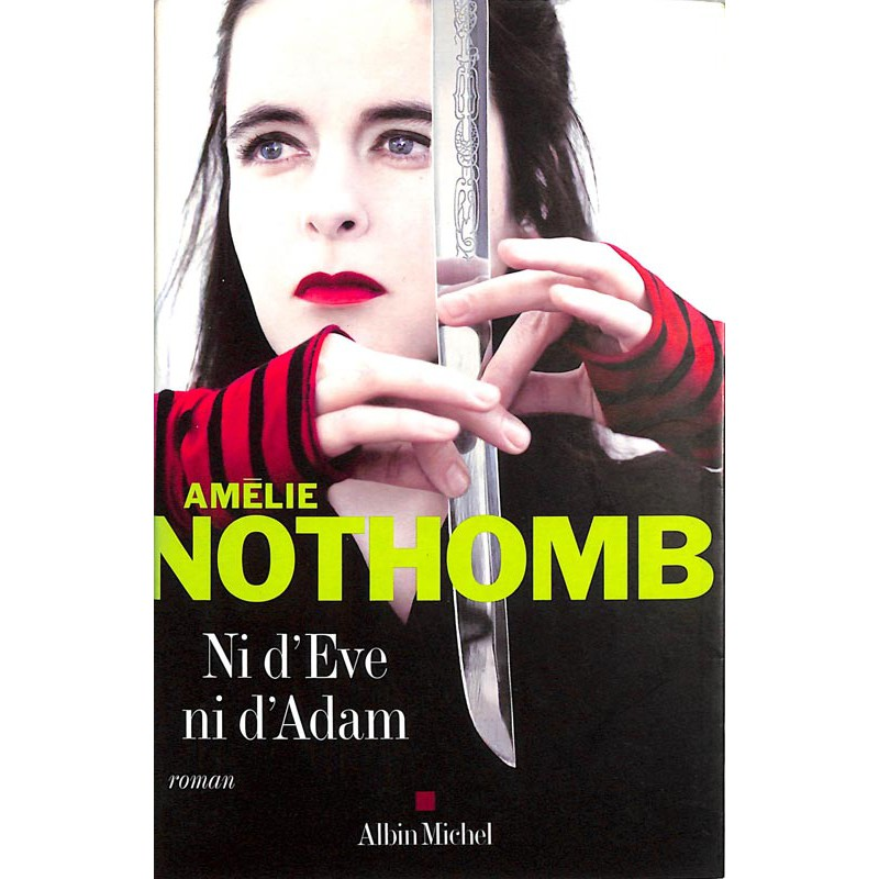 ABAO Romans Nothomb (Amélie) - Ni d'Eve ni d'Adam.