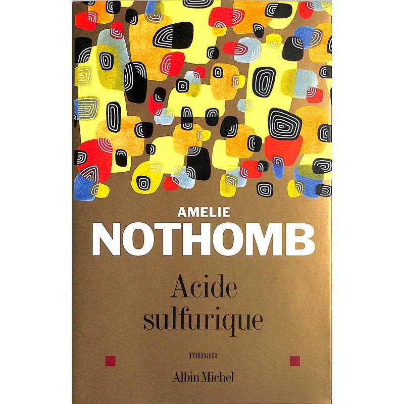 ABAO Romans Nothomb (Amélie) - Acide sulfurique.