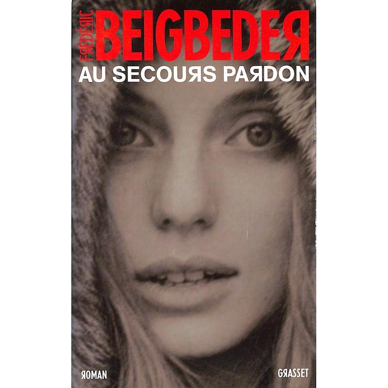 ABAO Romans Beigbeder (Frédéric) - Au secours pardon.