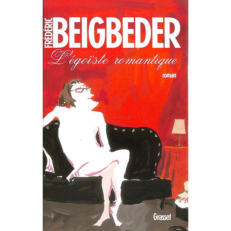 ABAO Romans Beigbeder (Frédéric) - L'Egoïste romantique.