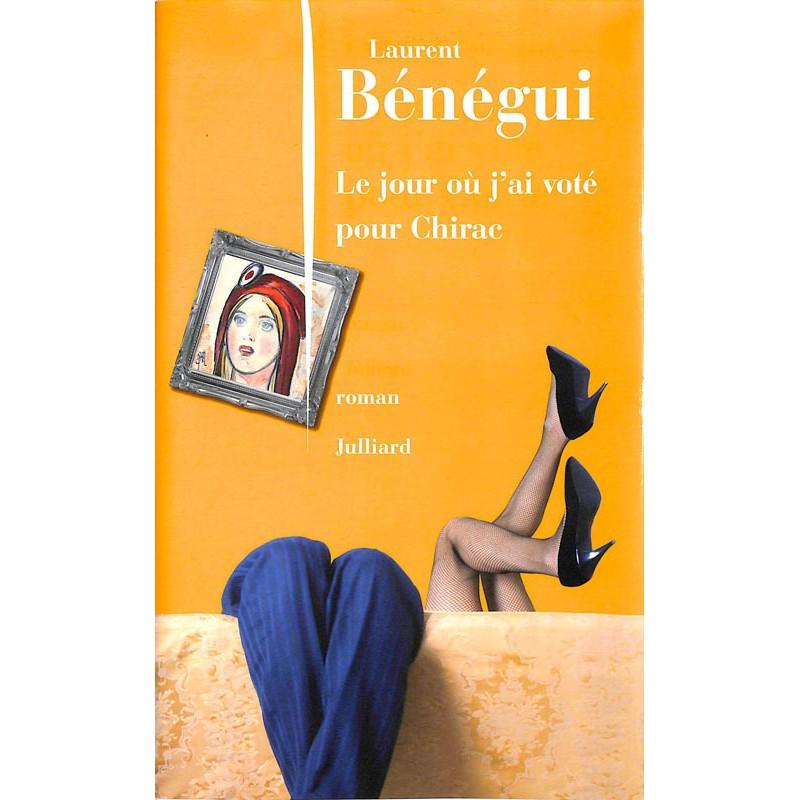 ABAO Romans Bénégui (Laurent) - Le Jour où j'ai voté pour Chirac.