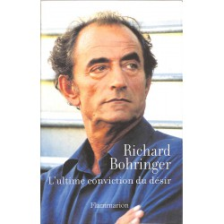 ABAO Romans Bohringer (Richard) - L'Ultime conviction du désir.
