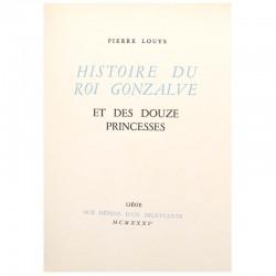 ABAO Curiosa Louÿs (Pierre) - Histoire du roi Gonzalve et de douze princesses. Illustrations de Paul-Emile Bécat.