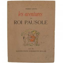 ABAO Curiosa Louÿs (Pierre) - Les Aventures du roi Pausole. Illustrations d'Henriette Bellair.