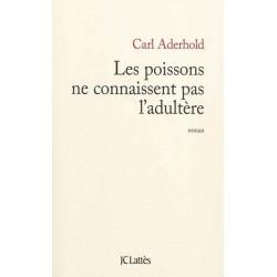 ABAO Romans Aderhold (Carl) - Les Poissons ne connaissent pas l'adultère.