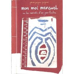 ABAO Peinture, gravure, dessin Puigros-Puigener (Jérôme) - Mon moi mensuel ou les carnets d'un jean-foutre 01.