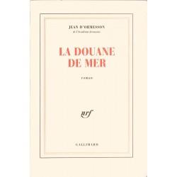 ABAO Romans Ormesson (Jean d') - La Douane de mer.
