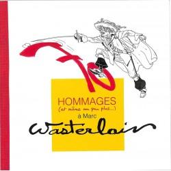 ABAO Bandes dessinées [Wasterlain (Marc)] Hommages (et même un peu plus...) à Marc Wasterlain.