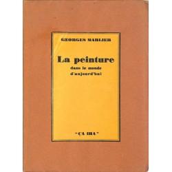 ABAO Peinture, gravure, dessin Marlier (Georges) - La Peinture dans le monde d'aujourd'hui + envoi.