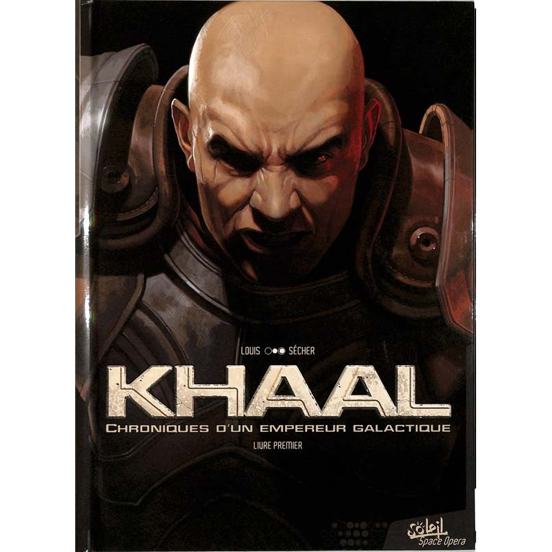 ABAO Bandes dessinées Khaal, chroniques d'un empereur galactique 01