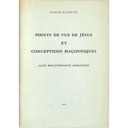 ABAO Franc-Maçonnerie Rittmeyer (Charles) - Points de vue de Jésus et conceptions maçonniques.