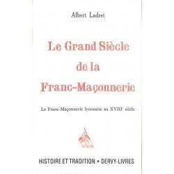 ABAO Franc-Maçonnerie Ladret (Albert) - Le Grand Siècle de la franc-maçonnerie.