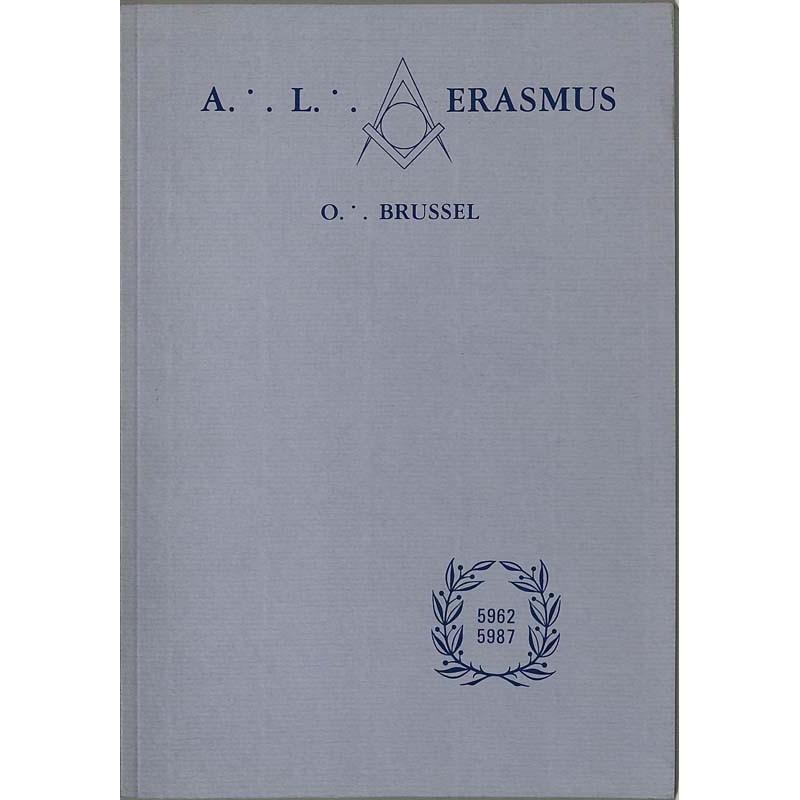 ABAO Franc-Maçonnerie A.·. L.·. Erasmus 5962-5987.