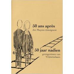ABAO Franc-Maçonnerie 50 ans après, des maçons témoignent.