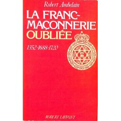 ABAO Franc-Maçonnerie Ambelain (Robert) La Franc-maçonnerie oubliée.
