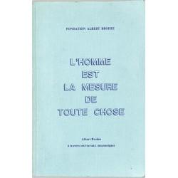 ABAO Franc-Maçonnerie Brohée (Albert) - L'Homme est mesure de toute chose.