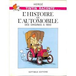 ABAO Bandes dessinées Tintin raconte ... L'Histoire de l'automobile des origines à 1900.