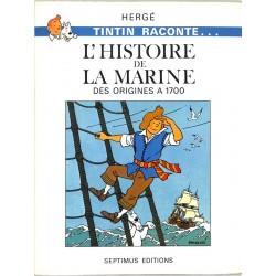 ABAO Bandes dessinées Tintin raconte ... L'Histoire de la marine des origines à 1700.