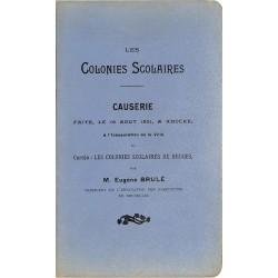 ABAO Histoire Brulé (Eugène) - Les Colonies scolaires.